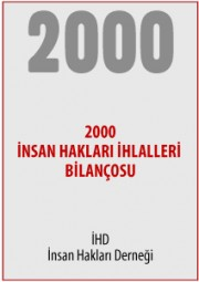 2000 Türkiye İnsan Hakları İhlalleri Bilançosu