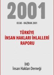 Ocak – Haziran 2001 İnsan Hakları İhlalleri Raporu