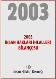 2003 Türkiye İnsan Hakları İhlalleri Bilançosu