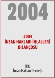 2004 Türkiye İnsan Hakları İhlalleri Bilançosu