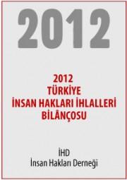 2012 Türkiye İnsan Hakları İhlalleri Bilançosu