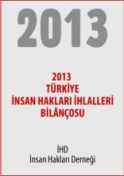 2013 Türkiye İnsan Hakları İhlalleri Bilançosu