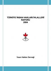 2004 İnsan Hakları İhlalleri Raporu
