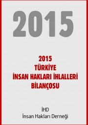2015 TÜRKİYE İNSAN HAKLARI İHLALLERİ BİLANÇOSU