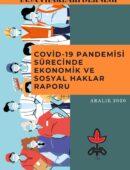 Covid-19 Pandemisi Sürecinde Ekonomik ve Sosyal Haklar Raporu