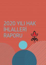 2020 Yılı Türkiye İnsan Hakları İhlalleri Raporu